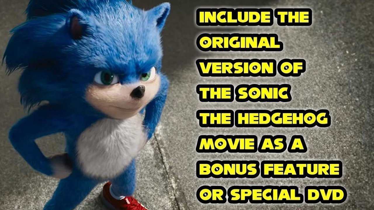Petition Include The Original Version Of The Sonic The Hedgehog Movie As A Bonus Feature On Blu Ray Change Org
