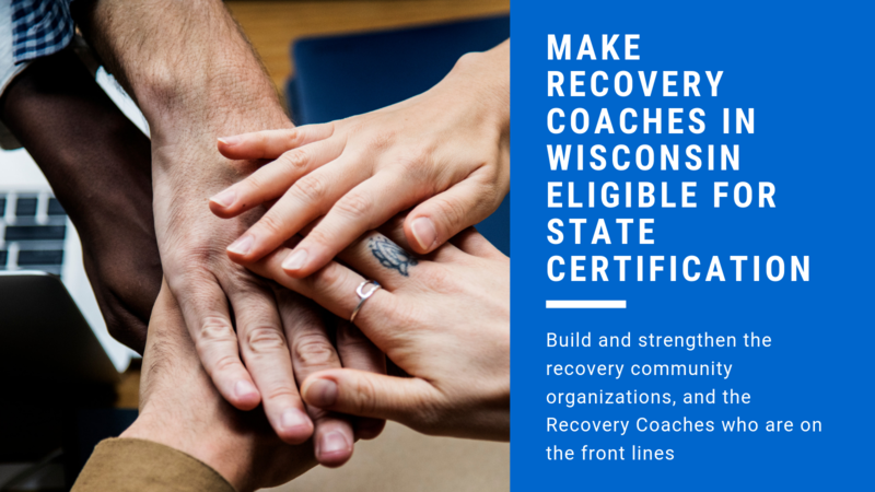 Petition Make Recovery Coaches In Wisconsin Eligible For