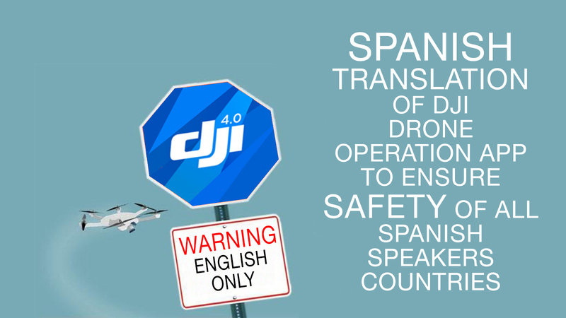 Petition · DJI Inc: Spanish Translation of DJI GO 4 App