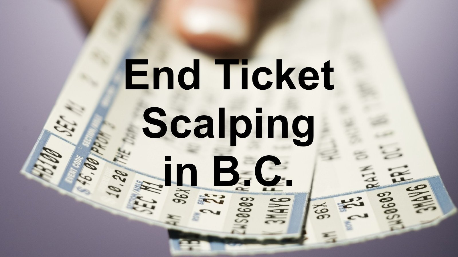 Petition · B C  Legislature: End Ticket Scalping in B C  · Change org