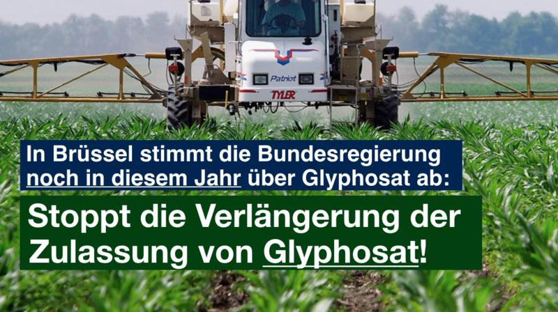 Petition: Stoppt die Verlängerung der Zulassung von Glyphosat