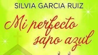 Petición Sacar En Papel La Novela Mi Perfecto Sapo Azul De Silvia Garcia Ruíz Change Org