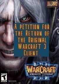 Petition Return Warcraft 3 The Frozen Throne S Original Client Change Org