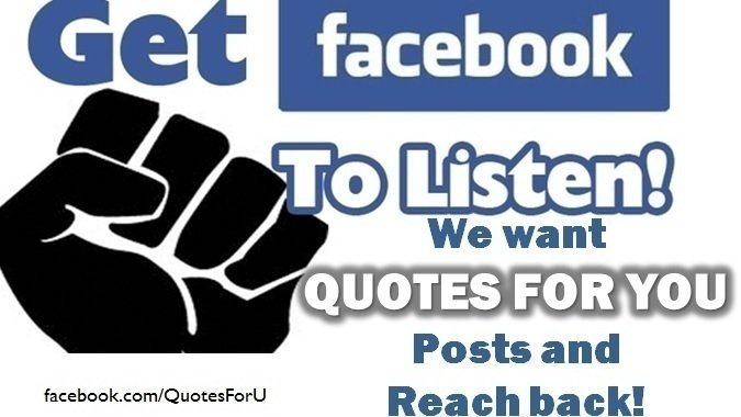 Petition Please Get Quotes For You Facebook Reach Back Changeorg