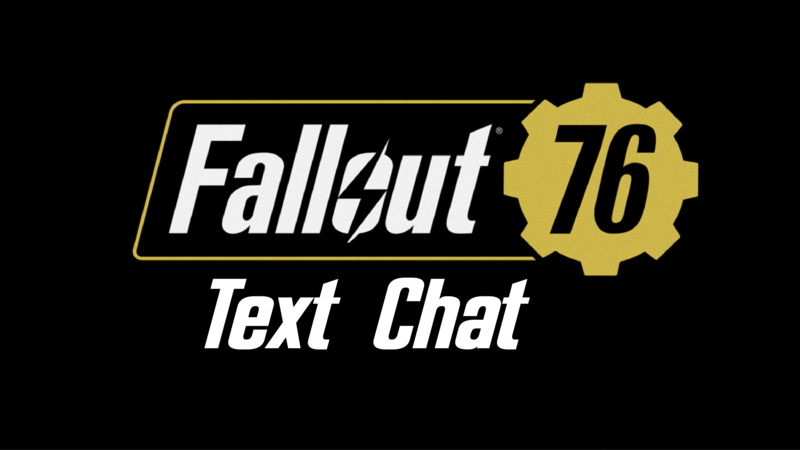 Petition · Add a Text Chat option to Fallout 76 · Change org