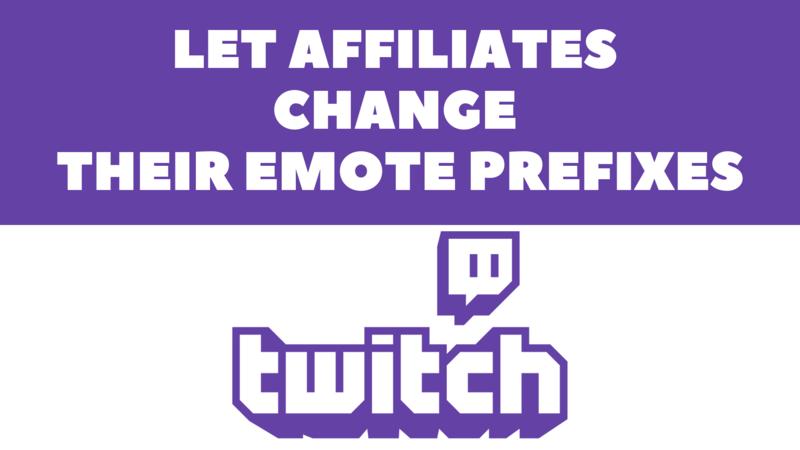 Petition · Let Twitch Affiliates change their emote prefix