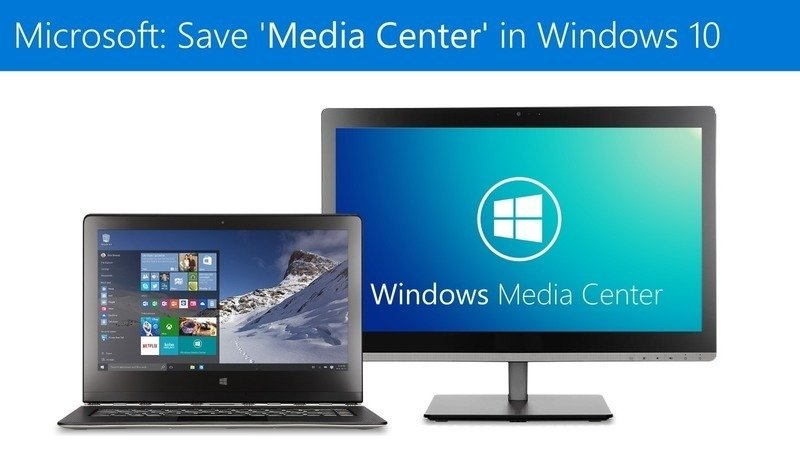 Petition · Save 'Media Center' in Windows 10 · Change org