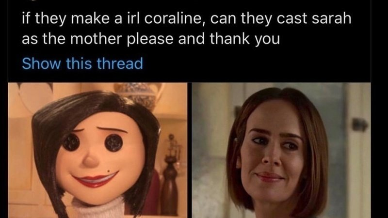 Petition A Live Action Coraline Movie With Sarah Paulson Change Org
