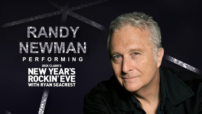 New Years Rockin Eve 2020.Petition Get Randy Newman To Perform At Dick Clark S New